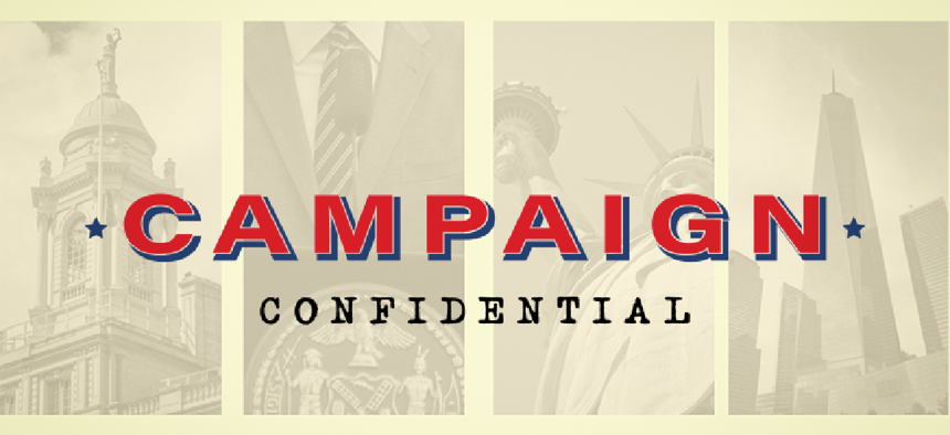 Campaign Confidential is a weekly newsletter that goes out on Wednesdays.